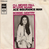 I'll Never Fall In Love Again / Ace Insurance Man - Bobbie Gentry