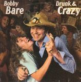 Drunk And Crazy - Bobby Bare