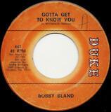 Gotta Get To Know You / Baby, I'm On My Way - Bobby Bland