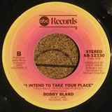 Sittin' On A Poor Man's Throne / I Intend To Take Your Place - Bobby Bland