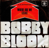 Where Are We Going / Of Yesterday - Bobby Bloom