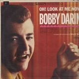 Oh! Look at Me Now - Bobby Darin
