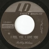 I Feel You, I Love You / All I Need Is You - Bobby Helms