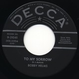 To My Sorrow / Someone Was Already There - Bobby Helms