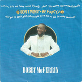 Don't Worry - Be Happy! - Bobby McFerrin