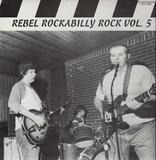 Rebel Rockabilly Rock Vol. 5 - Bobby Verne, The Outlaws, The Tresiders