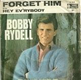 Forget Him / Hey! Everybody - Bobby Rydell