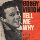 Tell Me Why / Remembering - Bobby Vinton