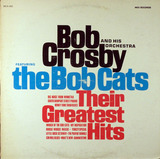 Their Greatest Hits - Bob Crosby And His Orchestra