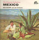 Die Original-Aufnahme Mexico - Bob Moore
