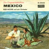Mexico - Bob Moore And His Orchestra / Bob Moore And His Orchestra And Chorus