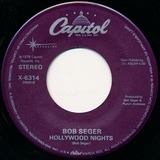 Hollywood Nights / Rock And Roll Never Forgets - Bob Seger