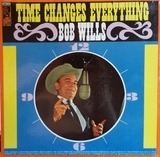 Time Changes Everything - Bob Wills