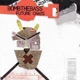 Future Chaos - Bomb The Bass