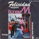 Felicidad (Margherita) / Strange - Boney M.