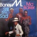 Ma Baker / Still I'm Sad - Boney M.