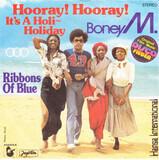 Hooray! Hooray! It's A Holi-Holiday / Ribbons Of Blue - Boney M.