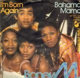 I'm Born Again / Bahama Mama - Boney M.