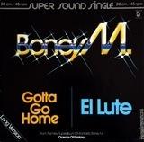 Gotta Go Home / El Lute - Boney M.
