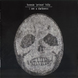 I See a Darkness - Bonnie 'Prince' Billy