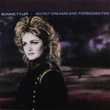 Secret Dreams And Forbidden Fire - Bonnie Tyler