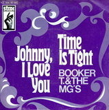 Time Is Tight / Johnny, I Love You - Booker T & The MG's