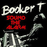 Sound the Alarm - Booker T. Jones
