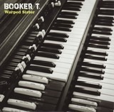 Warped Sister - Booker T. Jones