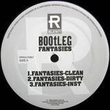 Fantasies - Bootleg