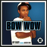 My Baby - Bow Wow