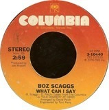 What Can I Say / We're All Alone - Boz Scaggs