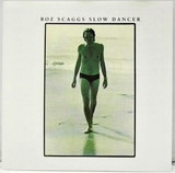 Slow Dancer - Boz Scaggs