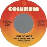 Look What You've Done To Me / Simone - Boz Scaggs