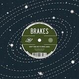 Don't Take Me To Space (Man) - Brakes