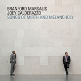 Songs Of Mirth And Melancholy - Branford Marsalis , Joey Calderazzo