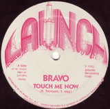 Touch Me Now / Look At Me Baby - Bravò