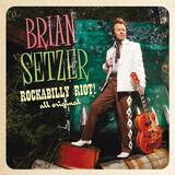Rockabilly Riot! All Original - Brian Setzer
