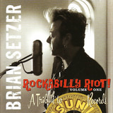 Rockabilly Riot! Volume One - A Tribute To Sun Records - Brian Setzer