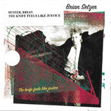 The Knife Feels Like Justice - Brian Setzer