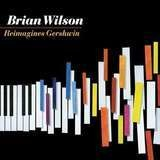 Reimagines Gershwin-Digi- - Brian Wilson