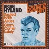 Sealed With A Kiss / Ginny Come Lately - Brian Hyland