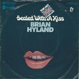 Sealed With A Kiss / Who Put The Bomp (In The Bomp, Bomp, Bomp) - Brian Hyland / Barry Mann