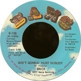 Ain't Gonna' Hurt Nobody / Honey Chile - Brick