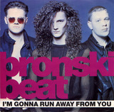 I'm Gonna Run Away From You - Bronski Beat