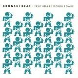 Truthdare Doubledare - Bronski Beat