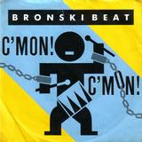 C'Mon!  C'Mon! - Bronski Beat
