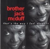 That's the Way I Feel About It - Brother Jack McDuff