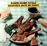 Down Home Style - Brother Jack McDuff