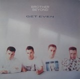 Get Even - Brother Beyond