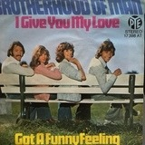 I Give You My Love / Got A Funny Feeling - Brotherhood Of Man